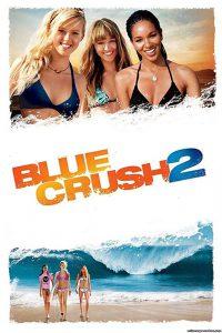 ดูหนัง Blue Crush 2: (2011) คลื่นยักษ์รักร้อน 2