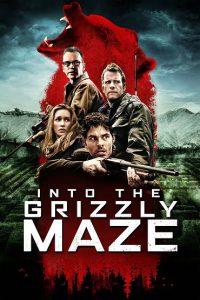ดูหนัง Into the Grizzly Maze (2015) กริซลี่ หมีโหด เหี้ยมมรณะ