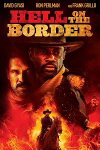 ดูหนัง Hell on the Border (2019) นรกบนชายแดน