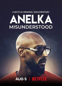 Anelka: Misunderstood (2020) อเนลก้า: รู้จักตัวจริง [ซับไทย]