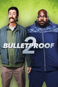 ดูหนัง Bulletproof 2 (2020) [ซับไทย]