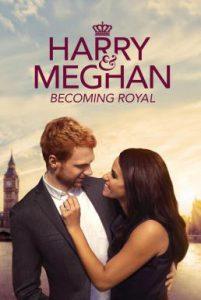 ดูหนัง Harry and Meghan: Becoming Royal (2019)