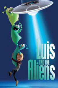 ดูหนัง Luis and The Aliens (2018) หลุยส์ตัวแสบ กับแก๊งเอเลี่ยนตัวป่วน