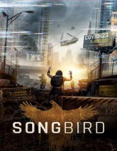 ดูหนัง Songbird (2020) โควิด 23 ไวรัสล้างโลก [เสียงไทยโรง]