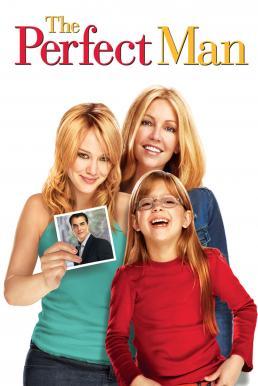ดูหนัง The Perfect Man (2005) อลเวงสาวมั่น ปั้นยอดชายให้แม่
