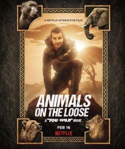 ดูหนัง Animals on the Loose A You vs. Wild Movie (2021) ผจญภัยสุดขั้วกับแบร์ กริลส์ เดอะ มูฟวี่