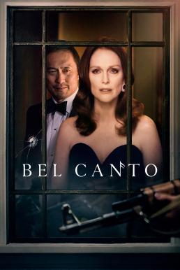 ดูหนัง Bel Canto (2018) เสียงเพรียกแห่งรัก