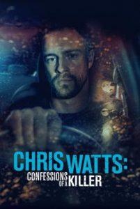 ดูหนัง Chris Watts: Confessions of a Killer (2020)
