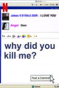 ดูสารคดี Why Did You Kill Me? (2021) ล่า ฆ่า ออนไลน์ [ซับไทย]