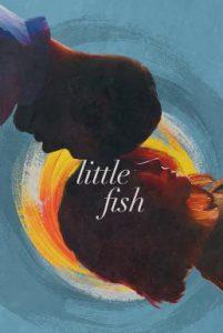 ดูหนัง Little Fish (2020) [ซับไทย]