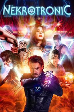 ดูหนัง Nekrotronic (2018) ทีมพิฆาตปีศาจไซเบอร์