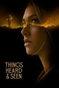 ดูหนัง Things Heard & Seen (2021) แว่วเสียงวิญญาณหลอน