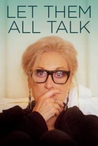 ดูหนัง Let Them All Talk (2020) สนทนาภาษาชีวิต