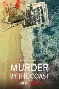ดูสารคดี Murder by the Coast (2021) ฆาตกรรม ณ เมืองชายฝั่ง [ซับไทย]