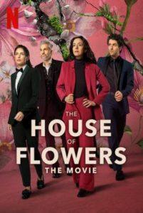 ดูหนัง The House of Flowers (2021) บ้านดอกไม้ เดอะ มูฟวี่ [ซับไทย]