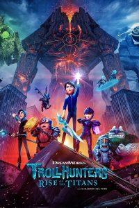 ดูหนัง Trollhunters Rise of the Titans (2021) โทรลล์ฮันเตอร์ส ไรส์ ออฟ เดอะ ไททันส์