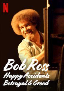 ดูสารคดี Bob Ross Happy Accidents Betrayal & Greed (2021) บ็อบ รอสส์: อุบัติเหตุแห่งสุข การทรยศ และความโลภ [ซับไทย]