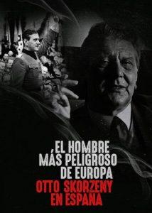ดูสารคดี Europes Most Dangerous Man Otto Skorzeny in Spain (2020) อ็อตโต สกอร์เซนี: บุรุษผู้อันตรายที่สุดแห่งยุโรป [ซับไทย]