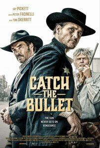 ดูหนัง Catch the Bullet (2021) จับกระสุนเดนตาย [ซับไทย]